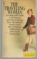 Traveling Woman an Indispensable Guide by Dena Kaye 1981