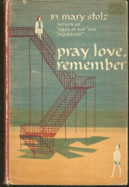 Pray Love, Remember by Mary Stolz 1954 with Teen Romance