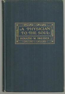 Physician to the Soul by Horatio Dresser 1908 1st ed Christian Science Healing