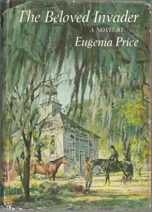 Beloved Invader by Eugenia Price 1965 1st edition with Dust Jacket
