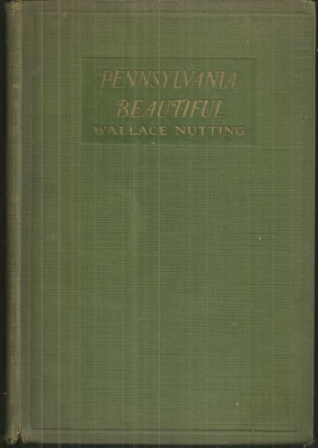 Pennsylvania Beautiful Eastern by Wallace Nutting 1924 Illustrated