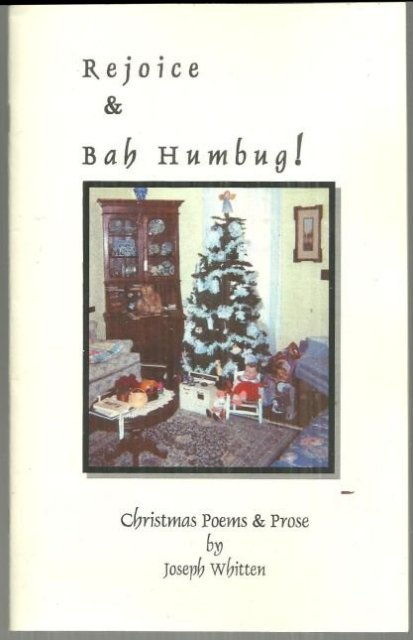 Rejoice and Bah Humbug Christmas Poems and Prose by Joseph Whitten 2003 Poetry
