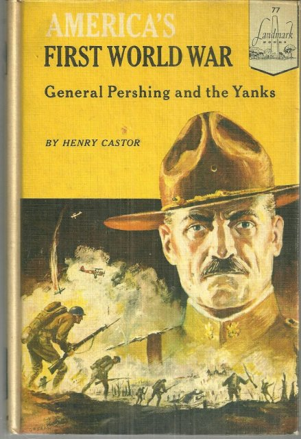 America's First World War War General Pershing and the Yanks World Landmark #77
