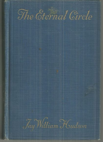 Eternal Circle by Jay William Hudson 1925 First Edition Novel