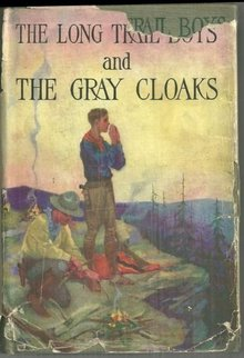 Long Trail Boys and the Gray Cloaks by Dale Wilkins 1925 with Dust Jacket