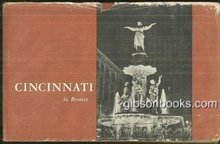 Cincinnati in Bronze by George Stimson 1959 1st edition with Dust Jacket Illus