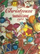 Christmas with Southern Living 1984 Christmas Around the South 1st edition