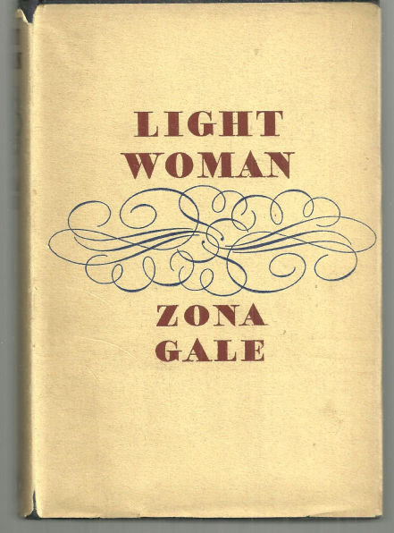 Light Woman by Zona Gale 1937 1st edition with Dust Jacket Classic Women's Lit