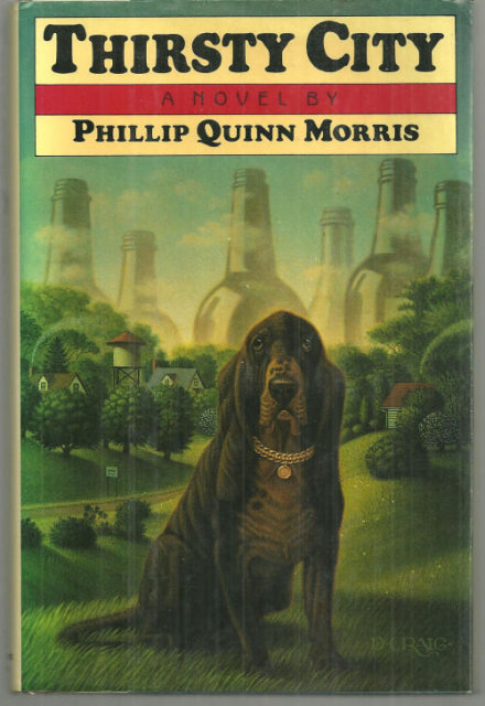 Thirsty City Signed by Phillip Quinn Morris 1990 1st edition with Dust Jacket