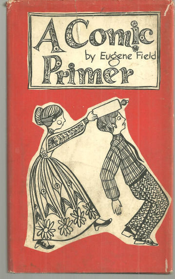 Comic Primer by Eugene Field 1966 Peter Pauper Press with DJ Illustrated