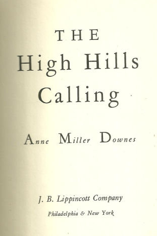 High Hills Calling Signed by Anne Miller Downes 1951 1st edition