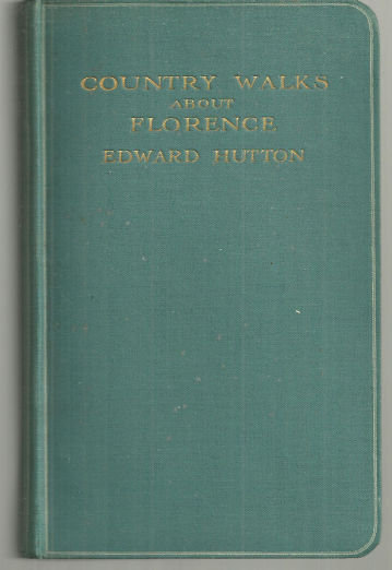 Country Walks About Florence by Edward Hutton Illustrated Adelaide Marchi 1908