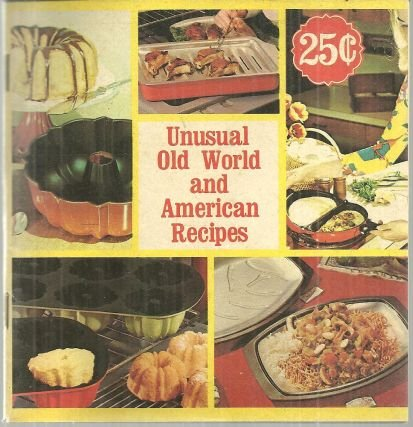 Unusual Old World and American Recipes Using Nordic Ware