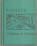 Pioneer Children of America by Caroline Emerson 1950 School Book Illustrated