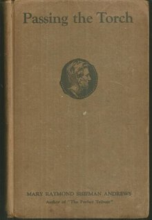 Passing the Torch by Mary Raymond Shipman Andrews 1924 1st edition Bio Fiction