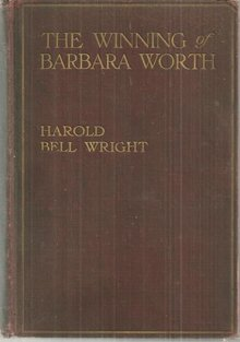 Winning of Barbara Worth by Harold Bell Wright 1911 1st ed Illus Victorian Novel