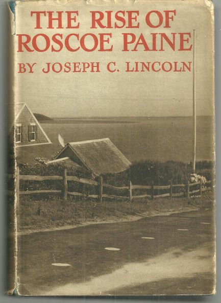 Rise of Roscoe Paine by Joseph Lincoln 1912 Novel with Dust Jacket