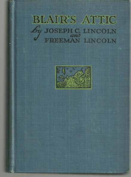 Blair's Attic by Joseph and Freeman Lincoln 1929 1st edition Novel