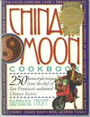 China Moon Cookbook by Barbara Tropp 1992 Recipes from the SF Restaurant