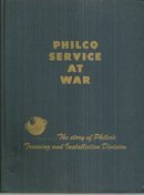 Philco Service at War the Story of Philco's Training and Installation Division