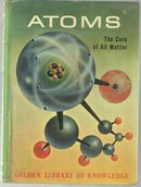 Atoms The Core of all Matter by Jerry Korn 1961 Golden Library of Knowledge