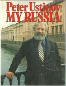 My Russia by Peter Ustinov 1983 1st edition with Dust Jacket Illustrated