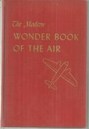 Modern Wonder Book of the Air by Norman Carlisle 1945 1st edition Illustrated