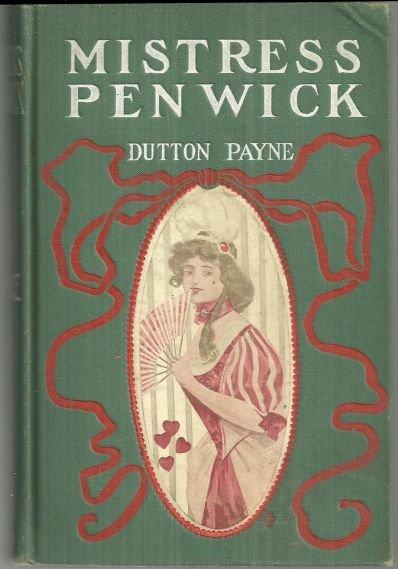Mistress Penwick by Dutton Payne 1899 Victorian Romance
