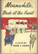 Meanwhile, Back at the Front by Gene Coon 1961 1st edition with Dust Jacket