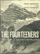 Fourteeners Colorado's Great Mountains by Perry Eberhart 1980 with Dust Jacket