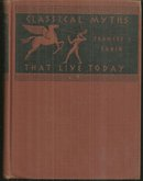 Classical Myths That Live Today by Frances Sabin 1940 illustrated