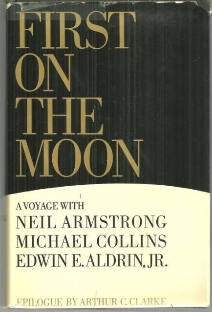 First on the Moon a Voyage with Neil Armstrong Michael Collins Edwin Aldrin 1st