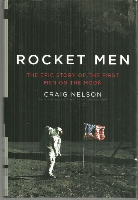 Rocket Men the Epic Story of the First Men on the Moon 2009 1st edition with DJ