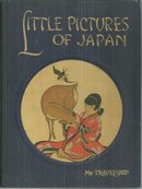 Little Pictures of Japan My Travelship Series Edited by Olive Beaupre Miller
