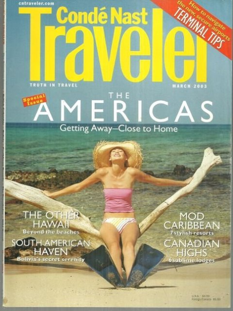 Conde Nast Traveler Magazine March 2003 Special Issue The Americas on the Cover