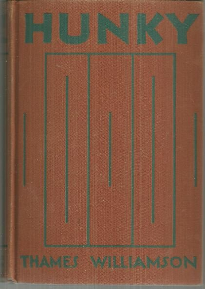 Hunky by Thames Williamson 1929 Novel 1st edition