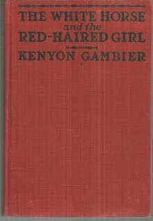 White Horse and the Red-Haired Girl by Kenyon Gambier 1919 1st edition War Novel