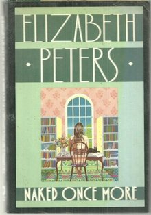Naked Once More by Elizabeth Peters 1989 1st edition with Dust Jacket