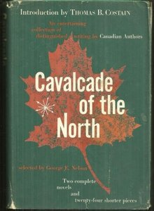 Cavalcade of the North Collection of Distinguished Writing By Canadian Authors