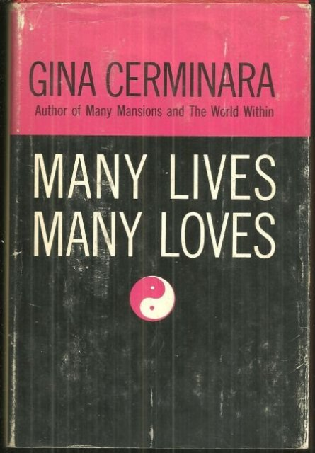 Many Lives, Many Loves by Gina Cerminara 1961 Psychic Phenomena