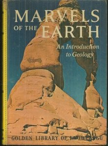 Marvels of the Earth an Introduction to Geology Golden Library of Knowledge 1964