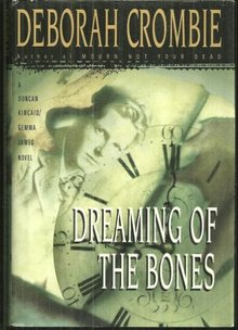 Dreaming of the Bones a Duncan Kincaid/ Gemma James Crime Novel 1997 DJ