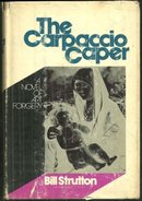 Carpaccio Caper a Novel of Art Forgery by Bill Strutton 1973 1st edition with DJ