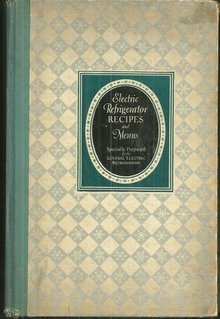 Electric Refrigerator Menus and Recipes by Alice Bradley 1927 Cookbook Illus