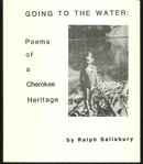 Going to the Water Poems of a Cherokee Heritage Signed by Ralph Salisbury 1983