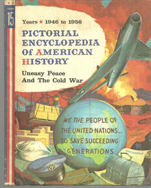 Pictorial Encyclopedia of American History Uneasy Peace and the Cold War