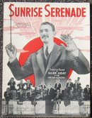 Sunrise Serenade Featured and Recorded by Glen Gray and the Casa Loma Orchestra