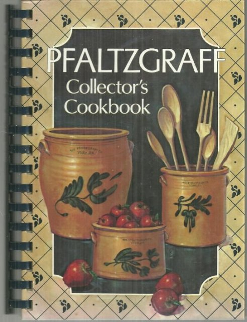 Pfaltzgraff Collector's Cookbook edited by Karen Mundy 1990 Recipes