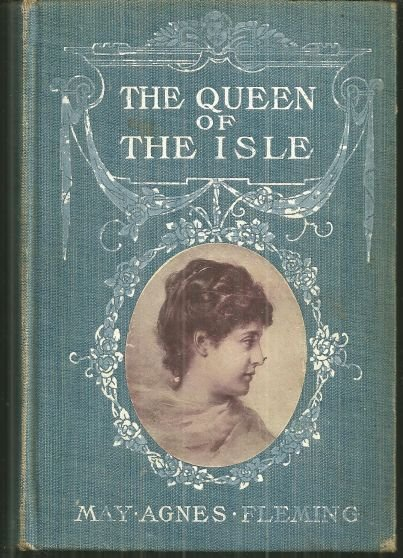 Queen of the Isle by May Agnes Fleming Victorian Fiction
