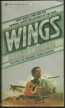 Wings by Robert Serling 1978 Aviation Novel